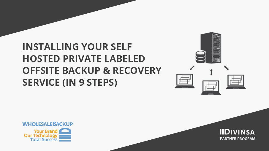 installing-your-self-hosted-private-labeled-offsite-backup-and-recovery-service-in-9-steps