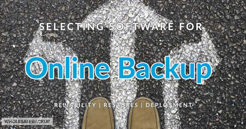 Things to consider when selecting software for your online backup business